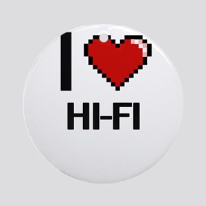 I love Hi-Fi Ornament (Round)