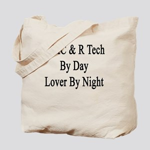 HVAC & R Tech By Day Lover By Night  Tote Bag