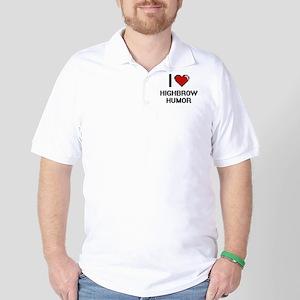 I love Highbrow Humor Golf Shirt
