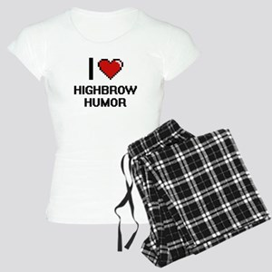 I love Highbrow Humor Women's Light Pajamas