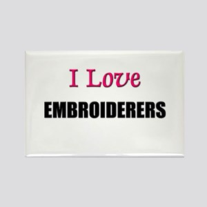 I Love EMBROIDERERS Rectangle Magnet