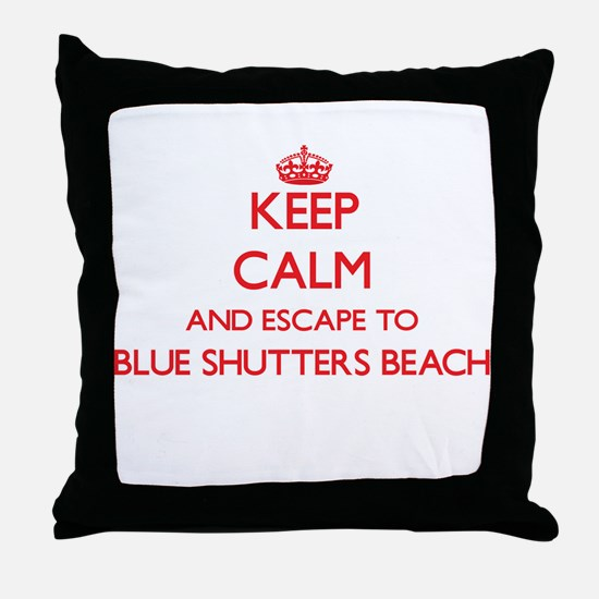 Keep calm and escape to Blue Shutters Throw Pillow
