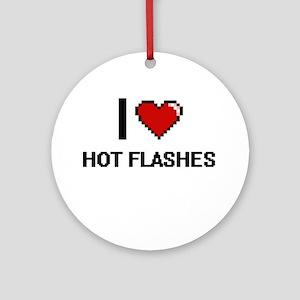 I love Hot Flashes Ornament (Round)