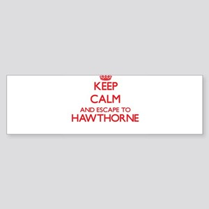 Keep calm and escape to Hawthorne M Bumper Sticker