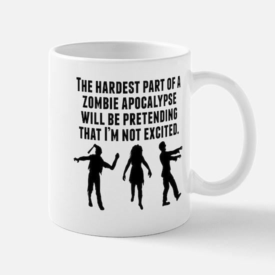 The Hardest Part Of A Zombie Apocalypse Mugs