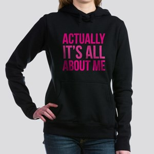 Actually It's All About Me Hooded Sweatshirt