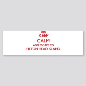 Keep calm and escape to Hilton Head Bumper Sticker