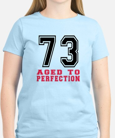 73 Aged To Perfection Birthd Women's Light T-Shirt