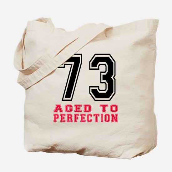 73 Aged To Perfection Birthday Designs Tote Bag