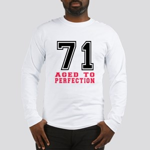71 Aged To Perfection Birthday Long Sleeve T-Shirt
