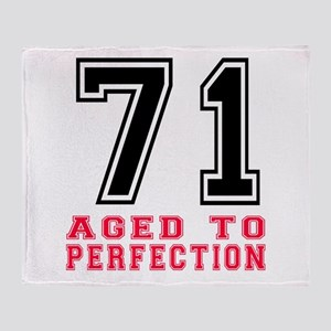 71 Aged To Perfection Birthday Desig Throw Blanket