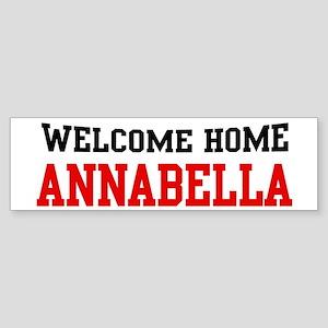 Welcome home ANNABELLA Bumper Sticker