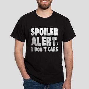 Spoiler Alert : I Don't Care Dark T-Shirt