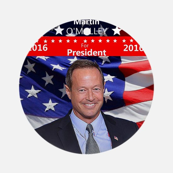 MARTIN O'MALLEY for President 2016 Round Ornament