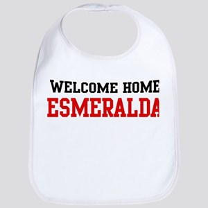 Welcome home ESMERALDA Bib