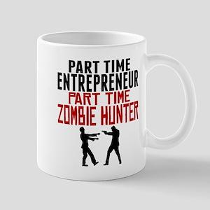 Entrepreneur Part Time Zombie Hunter Mugs
