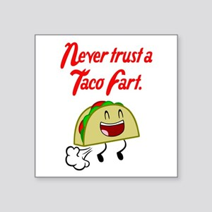 Never Trust A Taco Fart. Sticker