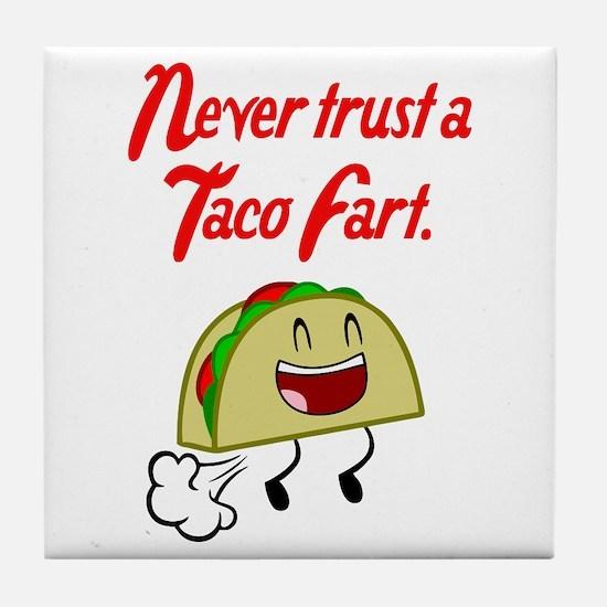 Never Trust A Taco Fart. Tile Coaster