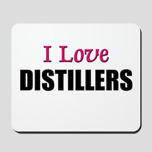 I Love DISTILLERS Mousepad