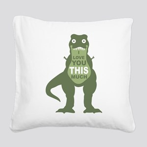 I love you this much Square Canvas Pillow