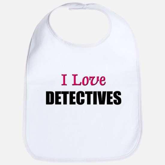 I Love DETECTIVES Bib