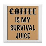 Coffee Is My Survival Juice Tile Coaster