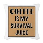 Coffee Is My Survival Juice Woven Throw Pillow