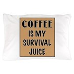 Coffee Is My Survival Juice Pillow Case