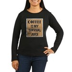 Coffee Is My Survival Juice Long Sleeve T-Shirt