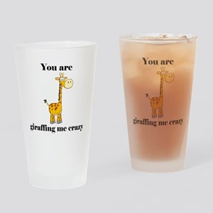 You're Griaffing Me Crazy Drinking Glass