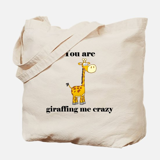 You're Griaffing Me Crazy Tote Bag