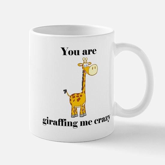 You're Griaffing Me Crazy Mug