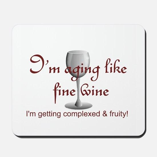 Aging Like Fine Wine Mousepad