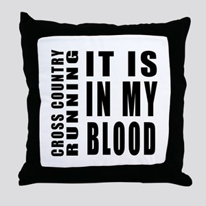 Cross Country Running it is in my blo Throw Pillow