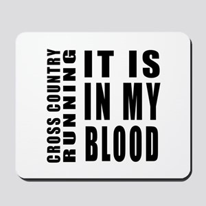 Cross Country Running it is in my blood Mousepad