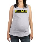 fish moli Maternity Tank Top