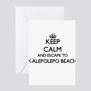 Keep calm and escape to Kalepolepo Greeting Cards