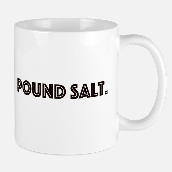 pound salt Mugs