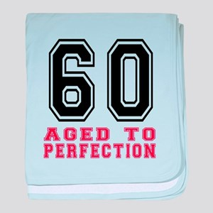 60 Aged To Perfection Birthday Design baby blanket