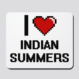 I Love Indian Summers Mousepad