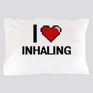 I Love Inhaling Pillow Case