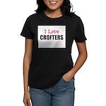 I Love CROFTERS Women's Dark T-Shirt