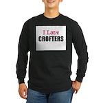 I Love CROFTERS Long Sleeve Dark T-Shirt