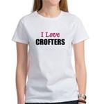 I Love CROFTERS Women's T-Shirt