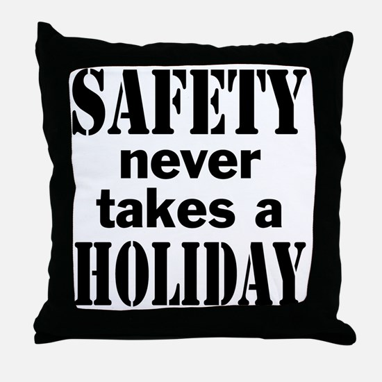 Safety Never Takes a Holiday Throw Pillow