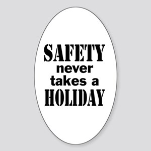 Safety Never Takes a Holiday Sticker (Oval)