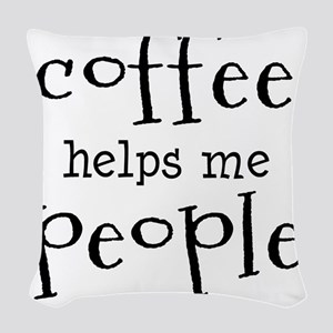 coffee helps me people Woven Throw Pillow