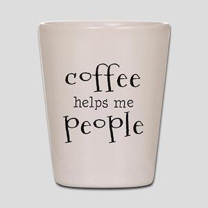 coffee helps me people Shot Glass