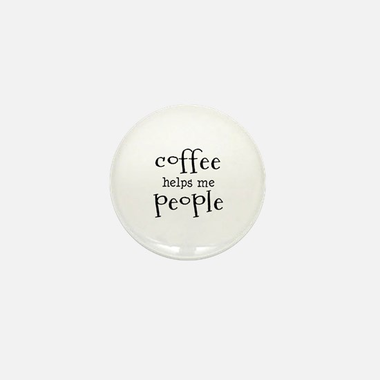 coffee helps me people Mini Button