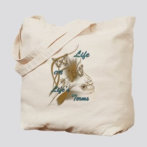 Life On Lifes Terms Tote Bag